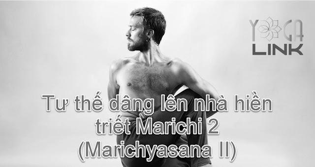 Mỗi ngày một tư thế Yoga || 45 Tư thế dâng lên nhà hiền triết Marichi 2