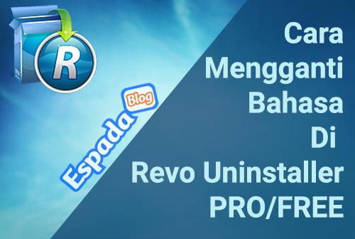Cara Simple Mengganti Bahasa di Revo Uninstaller Pro/Free 1