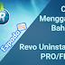 Tutorial Gampang Mengganti Bahasa Di Revo Uninstaller Pro/Free