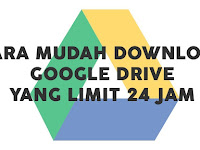 Cara Download Di Google Drive Yang Limit Lewat HP Android