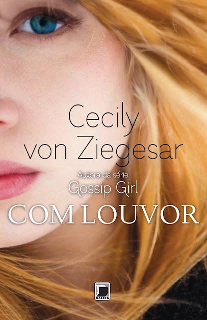 News: Com Louvor, de Cecily von Ziegesar | Galera Record 9