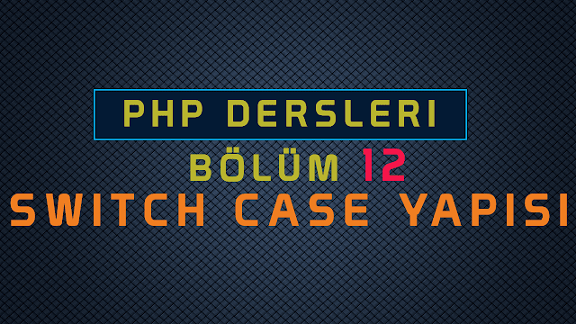 Php İle switch,case