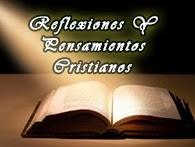 REFLEXIONES Y PENSAMIENTOS CRISTIANOS
