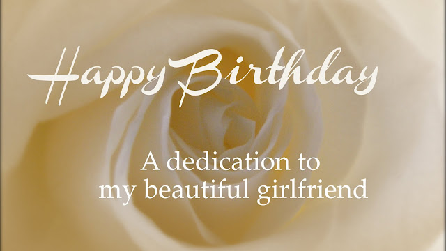 happy birthday to my girlfriend quotes happy birthday to my girlfriend letter happy birthday to my girlfriend images