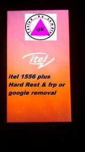 Itel 1556 plus hard reset and frp remove