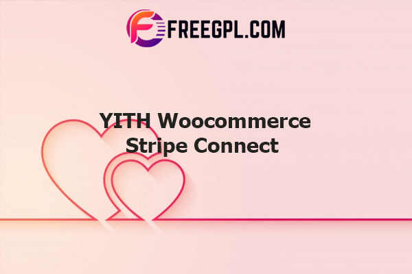 YITH Woocommerce Stripe Connect Nulled Download Free