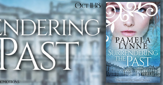 SURRENDERING THE PAST The Granville Legacy series, book 1 by Pamela Lynne