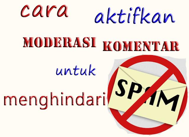 cara aktifkan moderasi komentar untuk menghindari spam