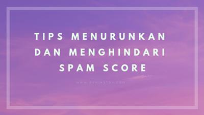 Cara Menurunkan Spam Score