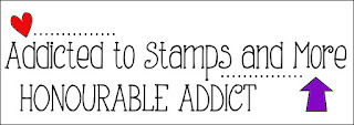 Addicted To Stamps and More Honorable Addicty