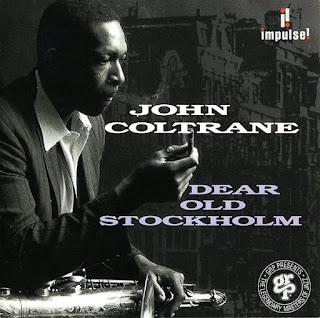 John Coltrane, Dear Old Stockholm
