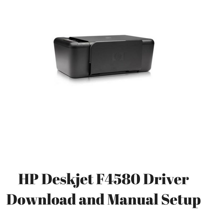 hp deskjet f4580 driver download and manual setup hp printer rh hpprinter driver com hp f4580 printer driver download hp deskjet f4580 user manual