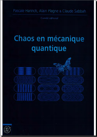 Livre : Chaos en Mécanique Quantique, Journées Mathématiques X-UPS 2014 - Ecole Polytechnique