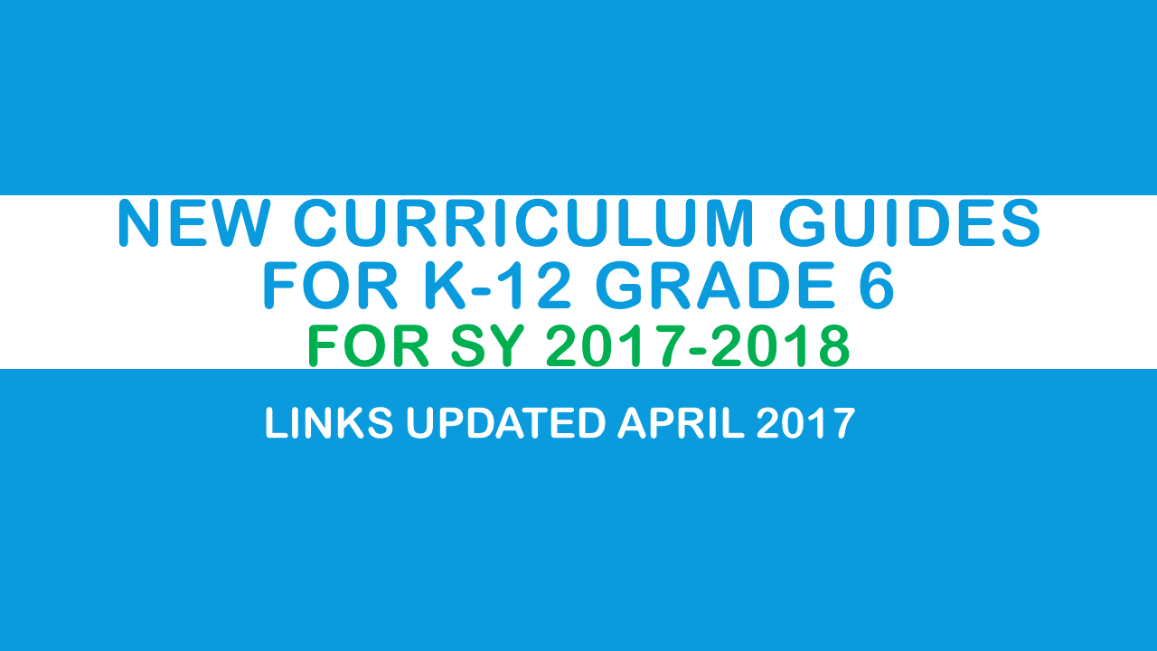 New Curriculum Guides for Grade 6 for SY 2017-2018 | DEPED TAMBAYAN PH