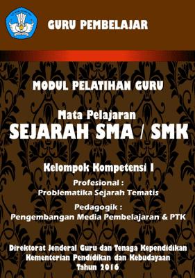 Modul Pelatihan Guru Sejarah SMA SMK Kelompok Kompetensi I (Problematika Sejarah Tematis, Pengembangan Media Pembelajaran dan PTK)