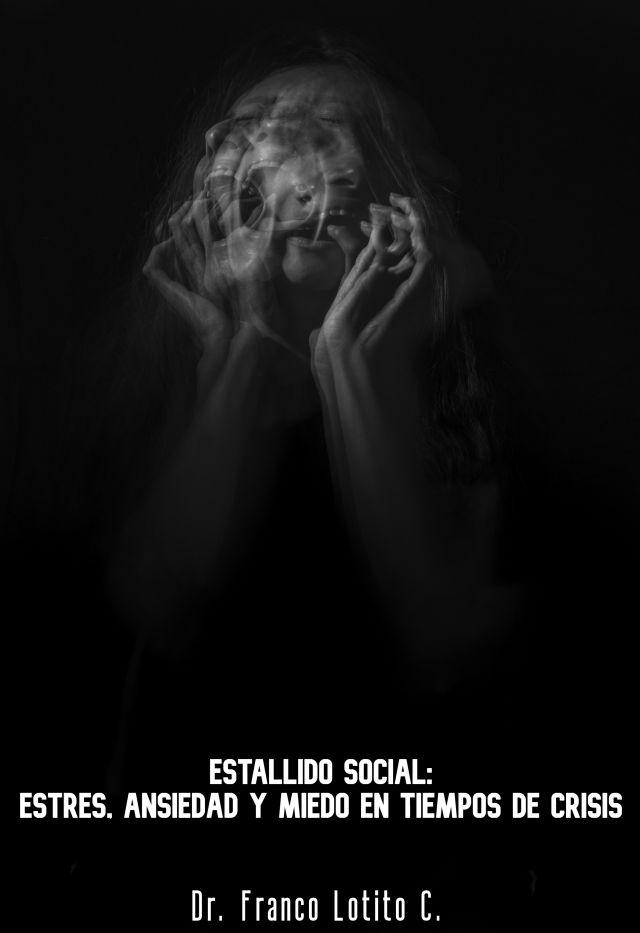 Estallido social: estrés, ansiedad y miedo en tiempos de crisis