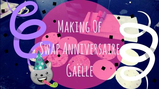 Making Of Swap Anniversaire De Gaelle Le Blog De Cathoon Beaute