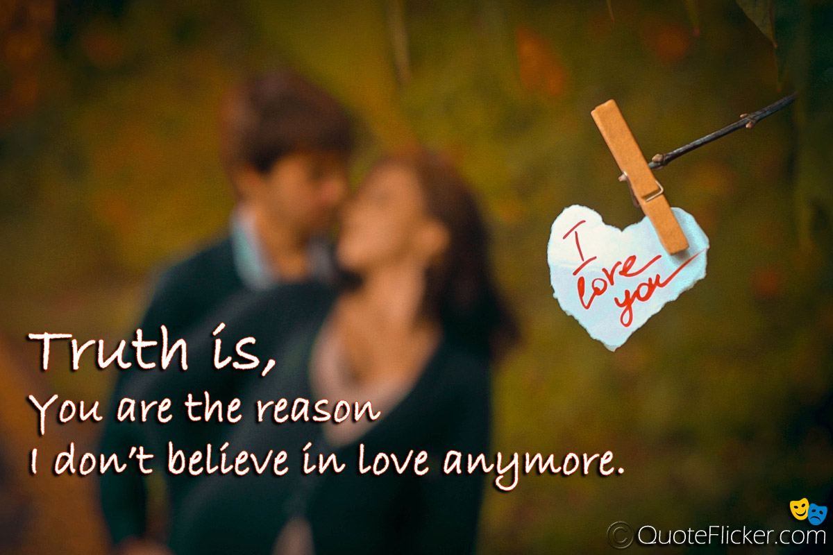 I Dont Believe In Love Quotes Collection
