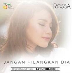 Lirik Lagu Rossa – Jangan Hilangkan Dia