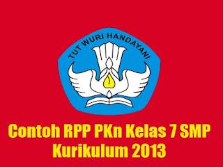 RPP PKn Kelas 7 SMP Kurikulum 2013 - Administrasi Pembelajaran - Perangkat - Contoh - Kurikulum 2013