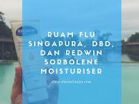 Ruam Flu Singapura, DBD, dan Redwin Sorbolene Moisturiser