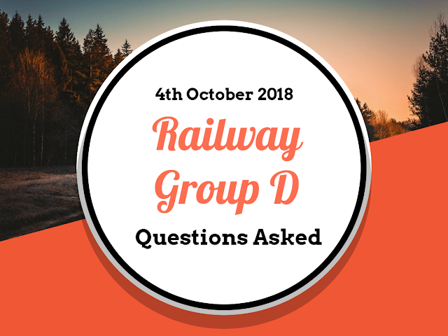 RRB Railway Group D Questions Asked: 4th October 2018 (Shift I+II+III) English & Hindi