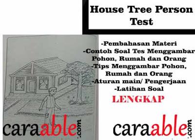 Contoh dan penjelasan tes psikotes gambar orang, rumah dan pohon atau House Tree Person Test (HTP) lengkap dengan pembahasannya