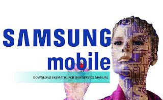 DOWNLOAD SKEMATIK, PCB DAN SERVICE MANUAL Samsung