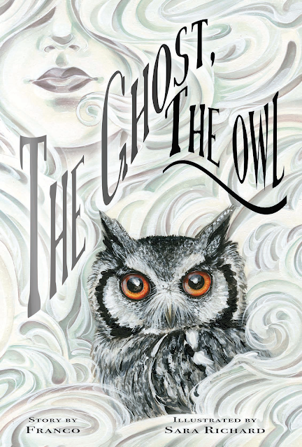 The Ghost, The Owl by Franco, Sara Richard (Illustrator)
