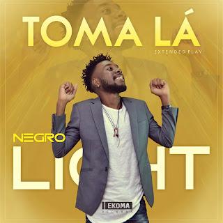 Negro Light - Toma Lá (EP)