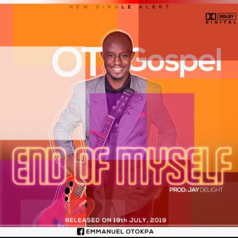 Download] Minister O T Gospel – End Of Myself MP3 - Gospelcaster