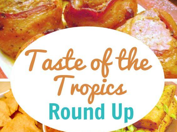 Round Up: Taste of the Tropics!