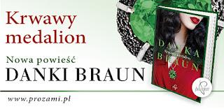 """Zbrodnie, namiętności i historia w tle, czyli recenzja """"Krwawego medalionu"""" Danki Braun.Premiera!"""