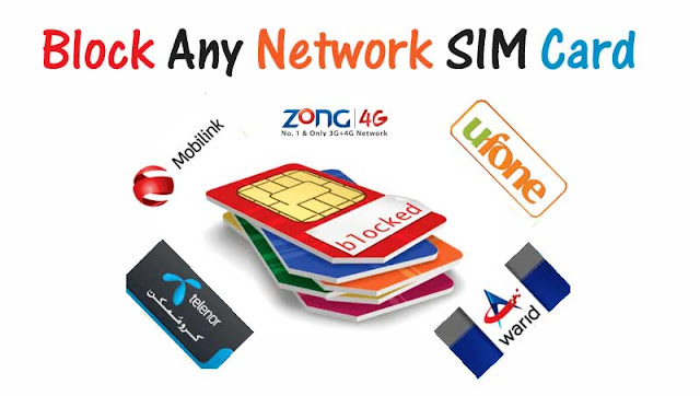 How Blocking Any Sim Card - Ufone Warid Zong Jazz Mobilink Telenor