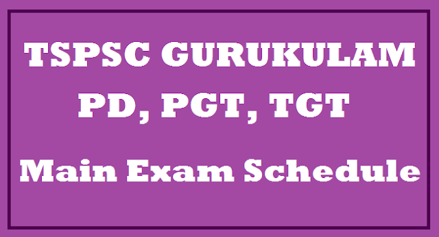 TS State, TS Jobs, TSPSC, TS Gurukulam, Mains Schedule, TS Time Tables, TGT Posts, PGT Posts, Physical Director