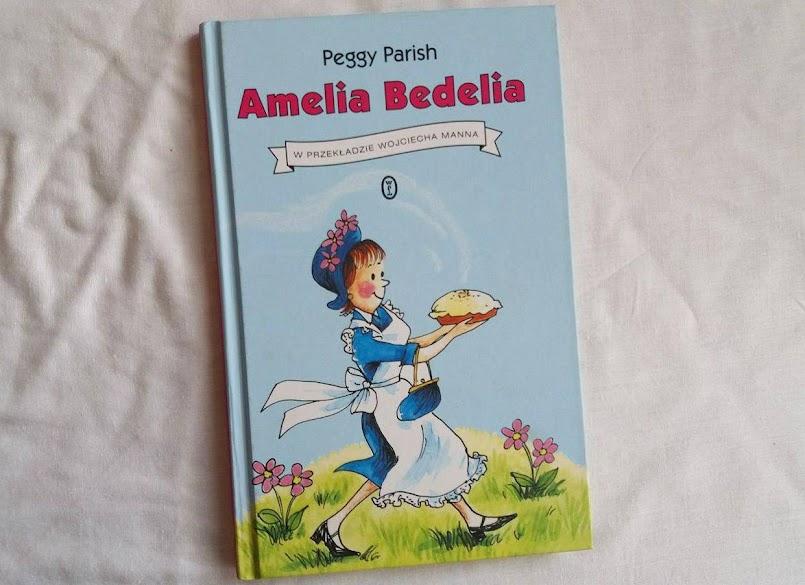 "Oryginalna pomoc domowa: ""Amelia Bedelia"" - Peggy Parish"
