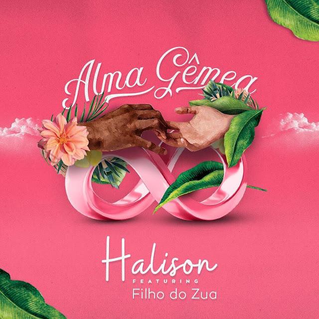 Halison Feat. Filho Do Zua - Alma Gemea
