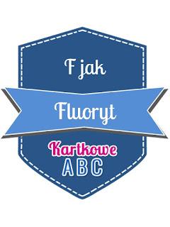 https://kartkoweabc.blogspot.ie/2017/03/f-jak-fluoryt.html