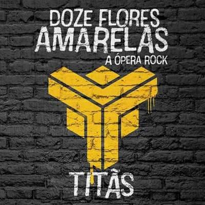 Titãs - Doze Flores Amarelas - A Ópera Rock