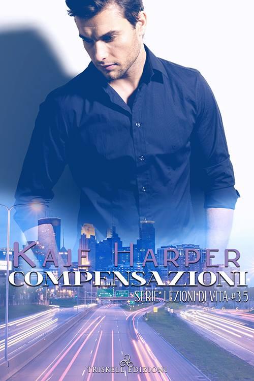 """Libri in uscita: """"Compensazioni"""" (Serie Lezioni di vita #3.5) di Kaje Harper"""