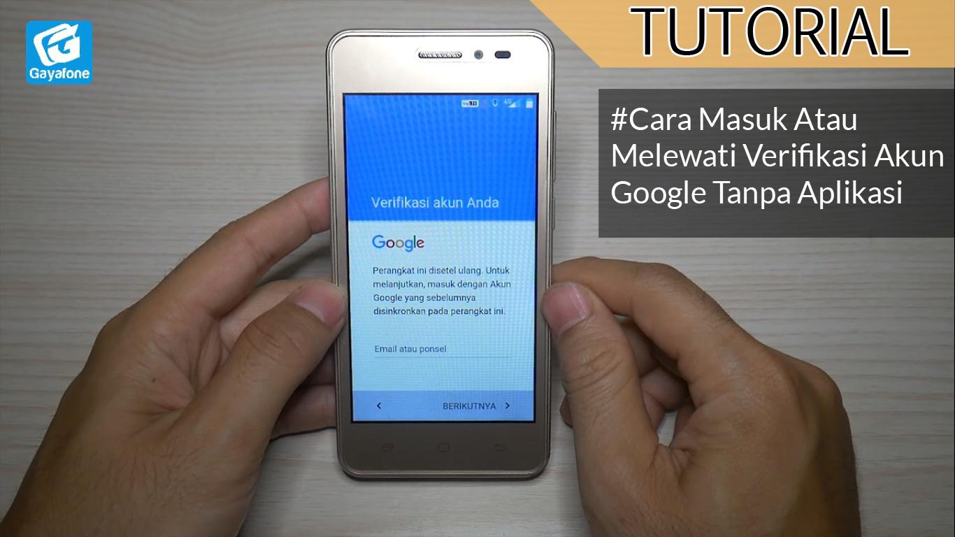 Tutorial Cara Masuk Atau Melewati Verifikasi Akun Google Tanpa Aplikasi Frp Gayafone