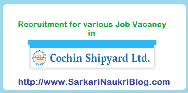 Cochin Shipyard Limited Naukri vacancy Recruitment