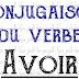 تصريف الفعل Conjugaison du verbe avoir