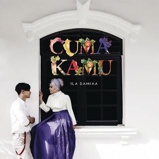 Ila Damiaa - Cuma Kamu MP3