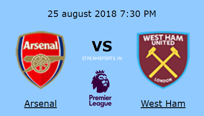 Arsenal V S West Ham Preview And Live Channels Streamsports
