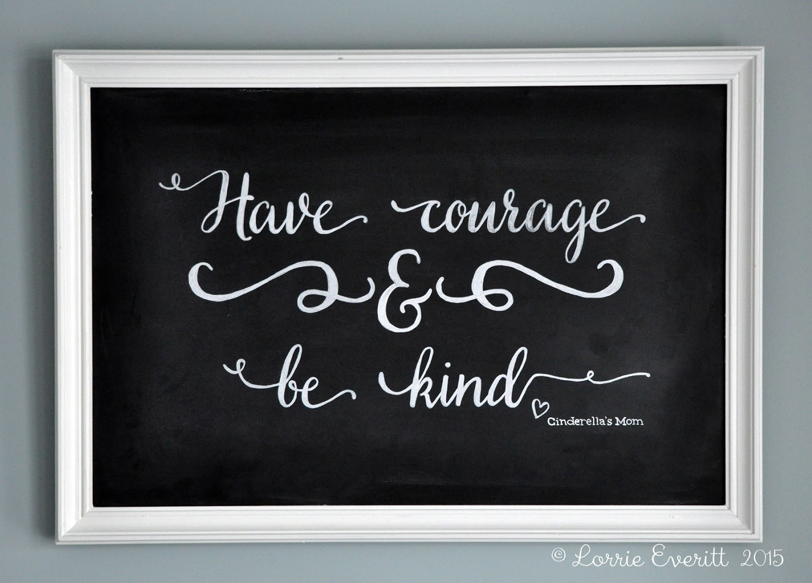 chalkboard art with quote from Disney Cinderella movie | Lorrie Everitt Studio