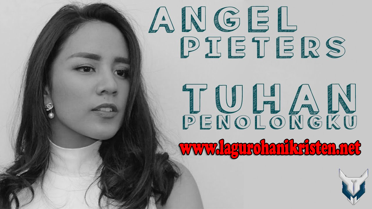 Download Lagu Angel Pieters - Yang Mahakuasa Penolongku