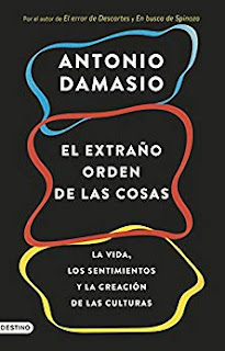 El extraño orden de las cosas- Antonio Damasio