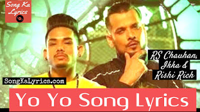 yo-yo-lyrics-by-rs-chauhan-ikka-rishi-rich-punjabi-song