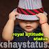 Royal Attitude Status in hindi 2018 || Royal instagram status